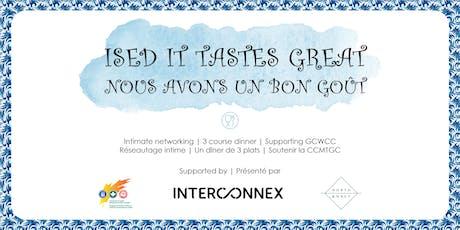 ISED It Tastes Great / Nous avons un bon goût tickets