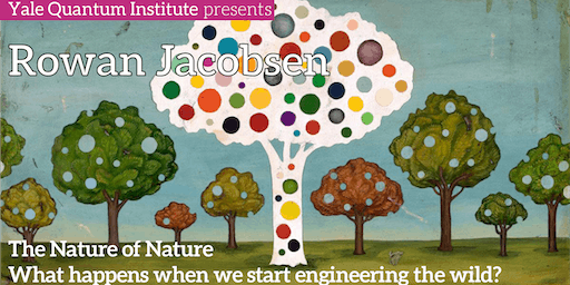 YQI Nontechnical Talk - Rowan Jacobsen - The Nature of Nature