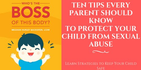 10 Tips Every Parent Should Know To Protect Your Child From Sexual Abuse - CASA of The 9th tickets