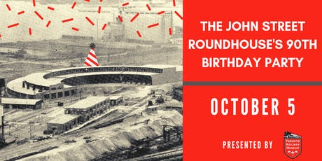 John Street Roundhouse 90th Birthday tickets