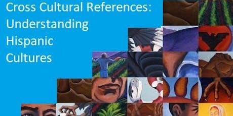 Workshop: Cross Cultural references: Understanding Hispanic Cultures tickets