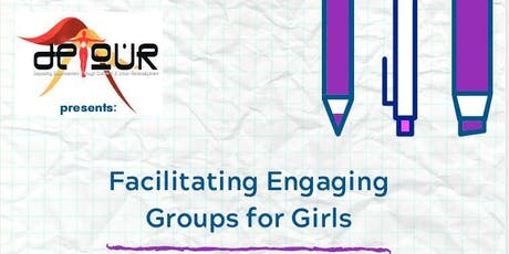 Facilitating Engaging Groups for Girls tickets