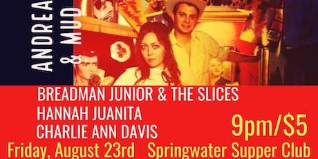 Andrea & Mud w/ Breadman Junior, Hannah Juanita & Charlie Ann Davis tickets