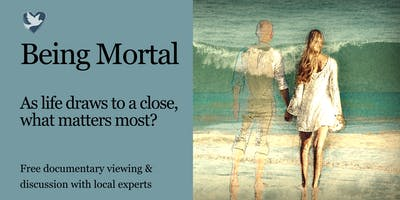 Being Mortal Documentary and Discussion