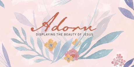 ADORN: Displaying the Beauty of Christ tickets