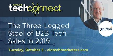 The Three-Legged Stool of B2B Tech Sales in 2019 tickets