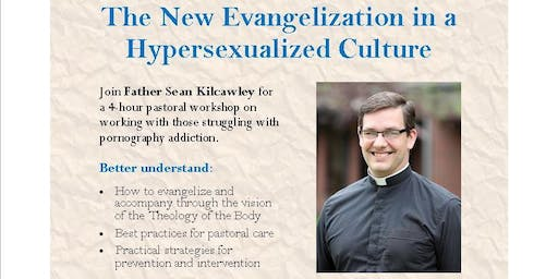 The New Evangelization in a Hypersexualized Culture
