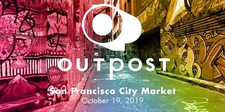 Outpost San Francisco City Market 2019 tickets