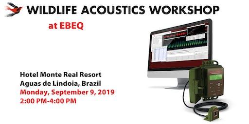 Wildlife Acoustics Workshop at EBEQ