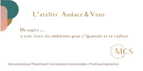 Atelier Audace & Vous et Bilan De Personnalité et Émotionnel  billets