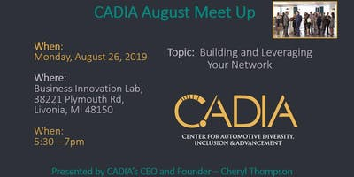 August CADIA Meet Up - Building and Leveraging Your Network