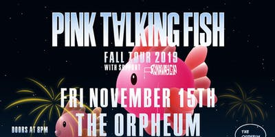 Pink Talking Fish @ The Orpheum