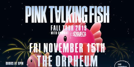 Pink Talking Fish @ The Orpheum tickets