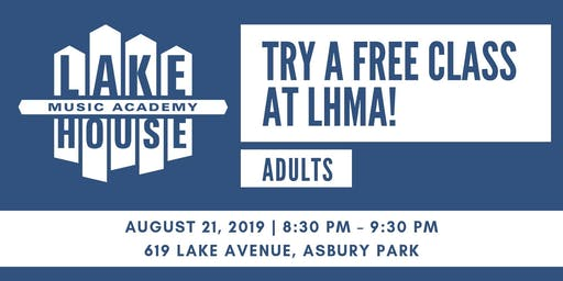 Try a Free Class at Lakehouse Music Academy! Ages 18+