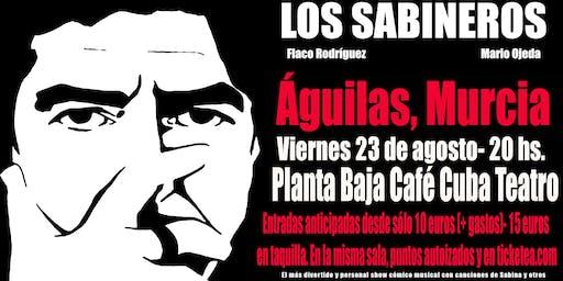 Los Sabineros regresan hasta Aguilas! sala Café Cuba Planta Baja!