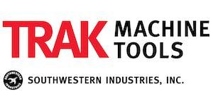 TRAK Machine Tools Elk Grove Village, IL December 2019...