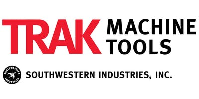 """TRAK Machine Tools Elk Grove Village, IL December 2019 Open House: """"CNC Technology for Small Lot Machining"""""""