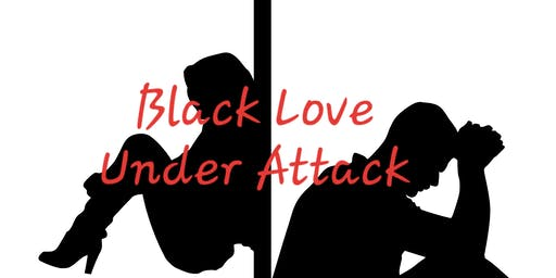 Black Love Under Attack