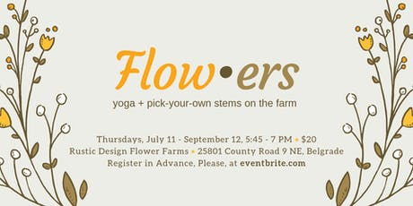 Flow*ers - Yoga and You-Pick Flowers on Rustic Design Flower Farm tickets