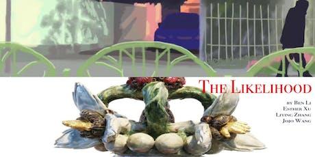 THE LIKELIHOOD with art by Ben Li, Esther Xu, Jojo Wang and  Liying Zhang at Manhattan View  tickets
