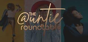 ART: The Auntie Roundtable