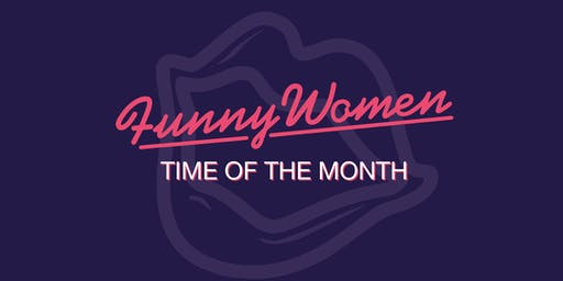 Time Of The Month - Funny Women Ireland