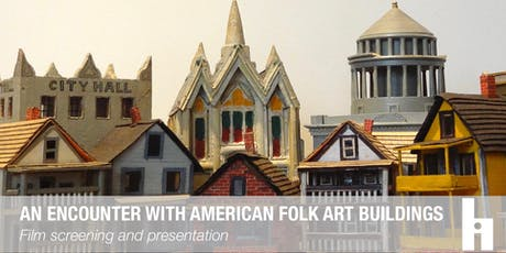 An Encounter with American Folk Art Buildings tickets