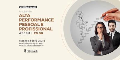 [PORTO VELHO/RO] PALESTRA: Alta Performance Pessoal e Profissional - 20/08