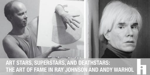 Art Stars, Superstars, and Deathstars: The Art in the Fame of Ray Johnson and Andy Warhol