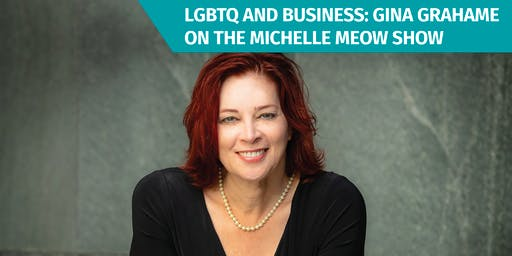 LGBTQ and Business: Gina Grahame on The Michelle Meow Show