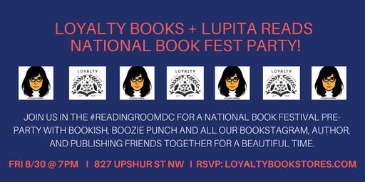 Loyalty Books + Lupita Reads Nat'l Book Festival Pre -Party!