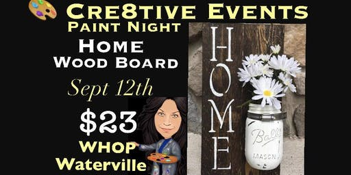 $23 Home Wood Sign - Paint Night  @ Waterville House of Pizza