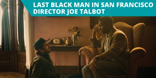 Last Black Man in San Francisco Director Joe Talbot