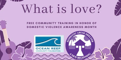 What is Love: A Free Community Training for Domestic Violence Awareness Month tickets