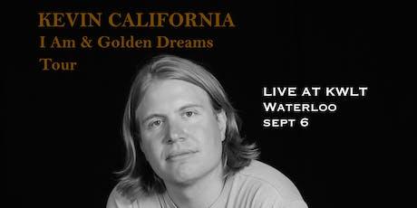 Kevin California | KWLT, Waterloo tickets