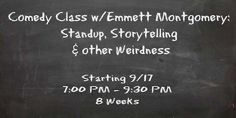 Comedy Class w/Emmett Montgomery: Stand-up, Storytelling & Other Weirdness FALL tickets