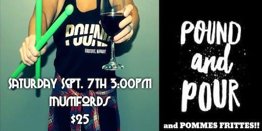 Pound & Pour & Pommes Frittes