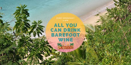 Latitudes Barefoot Wine Wednesdays tickets