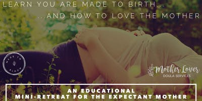 Birth & Postpartum Preparation Class - Full Day Mini-Retreat