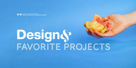 Design& Favorite Projects tickets