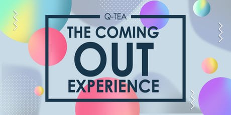 Q-Tea: The Coming Out Experience tickets