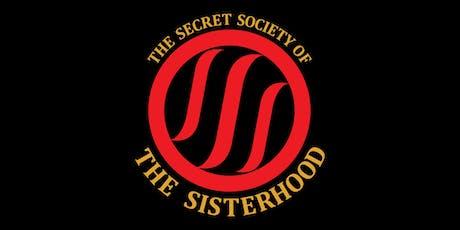 The Secret Society of The Sisterhood tickets