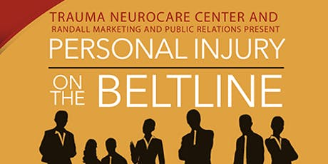 Trauma NeuroCare Ctr & Randall MPR: Personal Injury on the Beltline Mixer:  Guest Speakers Eric Awad MD, Trauma NeuroCare Ctr, Carrol Cooper MD, Brandon Dixon ESQ, Marcus Polk MD, Fairell Law Firm, Atty Adanna Ugwonali, Dr. Jerry Gates, Atty Mike C. Jones tickets