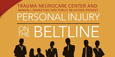 Trauma NeuroCare Ctr & Randall MPR: Personal Injury on the Beltline Mixer:  Guest Speakers Eric Awad MD, Trauma NeuroCare Ctr, Carrol Cooper MD, Brandon Dixon ESQ, Marcus Polk MD, Fairell Law Firm, Atty Adanna Ugwonali, Dr. Jerry Gates, Atty Mike C. Jones