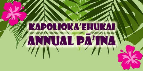 Kapolioka'ehukai Annual Pa'ina Fundraiser tickets