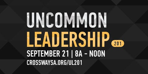 Uncommon Leadership 201