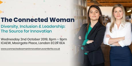 The Connected Woman: Diversity, Inclusion & Leadership: The Key to Innovation  tickets
