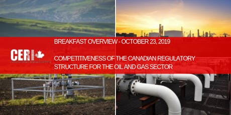 Competitiveness of the Cdn. Regulatory Structure for the Oil & Gas Sector tickets