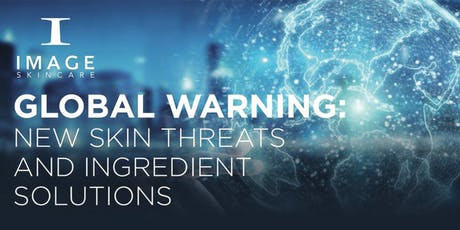 Global Warning: New Skin Threats and Ingredient Solutions  tickets