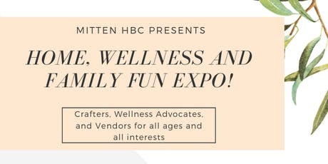 Home, Wellness and Family Fun Expo tickets